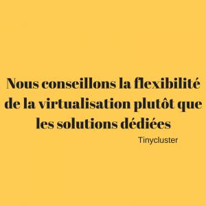 nous-conseillons-la-flexibilite-de-la-virtualisation-plutot-que-les-solutions-dediees-1